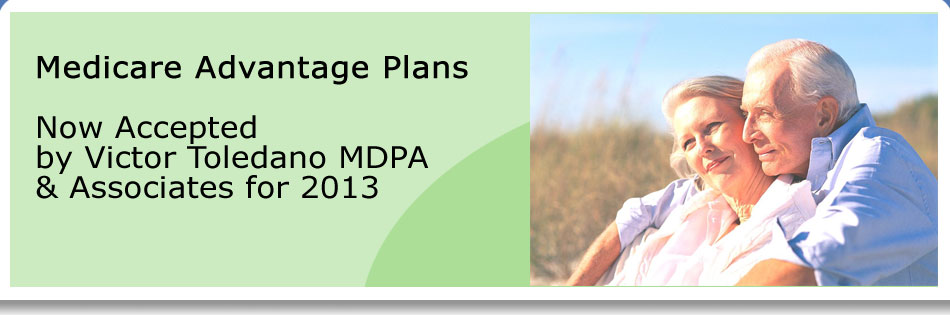 Medicare Advantage Plans Now Accepted by Victor Toledano MDPA & Associates for 2013